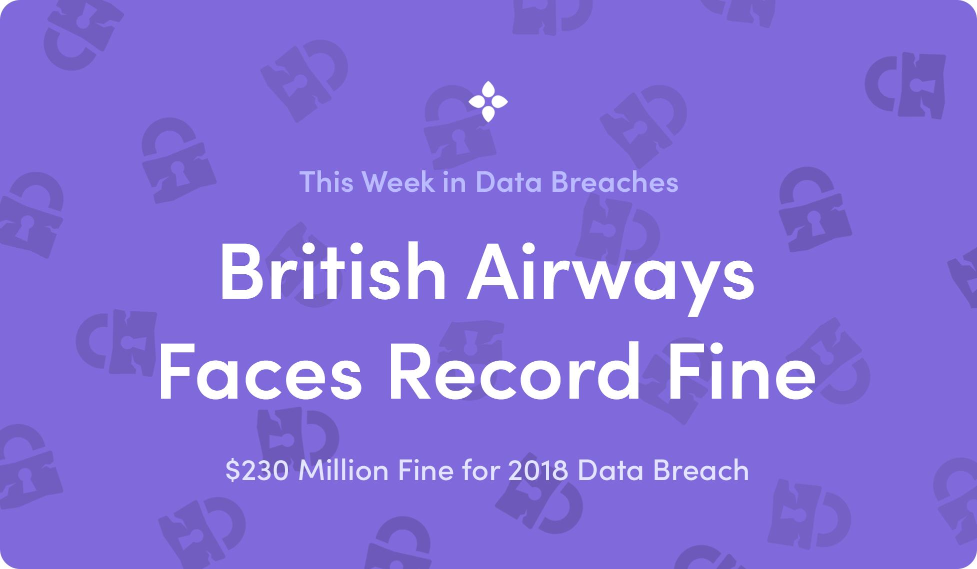 British Airways $230 Million GDPR Fine for 2018 Data Breach