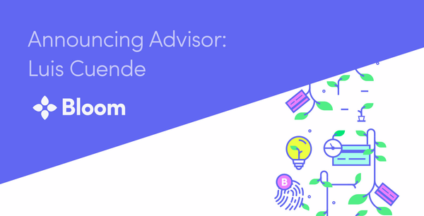 Announcing Bloom Advisor: Luis Cuende