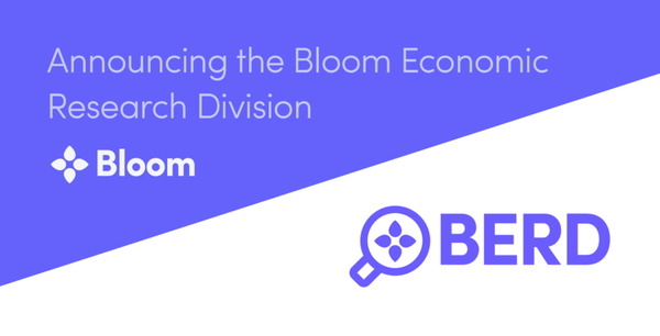 Announcing the Bloom Economic Research Division (BERD)
