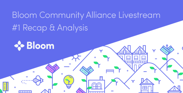 Bloom Community Alliance Livestream #1 Recap & Analysis