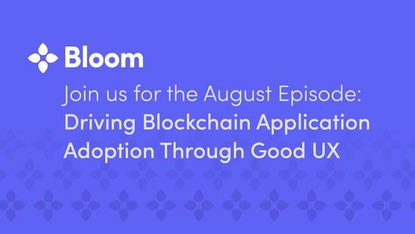 Bloom's August Episode Will Make You Realize the Power of UX— Going Live August 31st