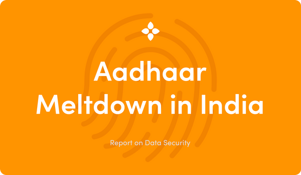 Report on Data Security: Aadhaar Meltdown in India