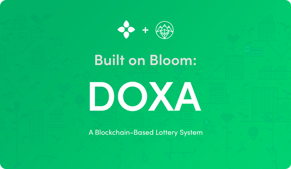 Built on Bloom: DOXA Uses Bloom to Build a More Efficient Lottery System