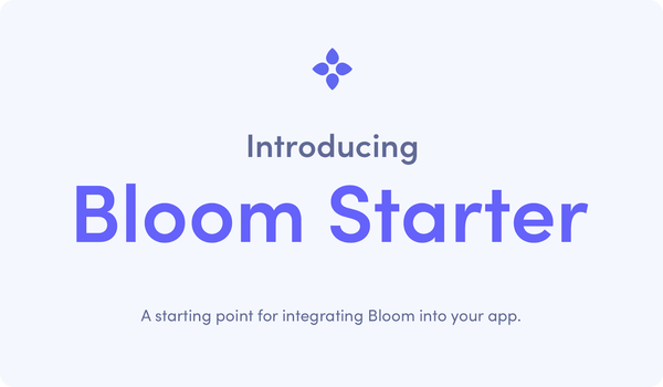 Introducing Bloom Starter