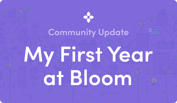 My First Year at Bloom