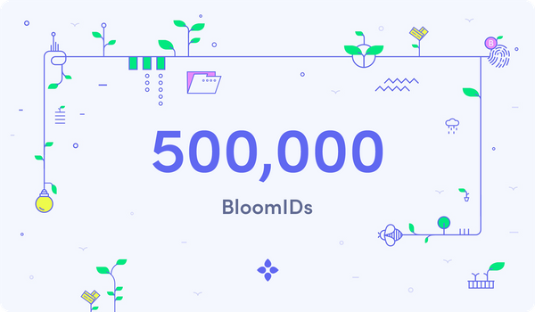 Major Milestone: 500,000 BloomIDs
