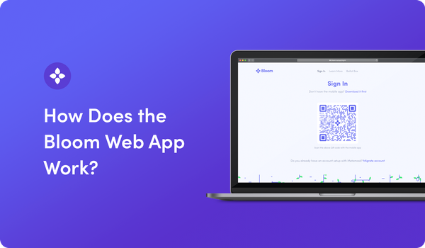 How Does the Bloom Web App Work?