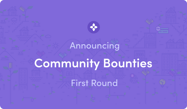 Announcing First Round of Community Bounties