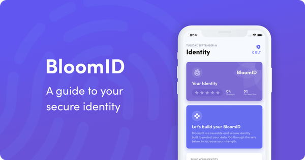 BloomID: A Guide to Your Secure Identity
