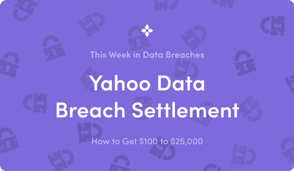 This Week in Data Breaches: Yahoo's $117.5 Million Data Breach Settlement