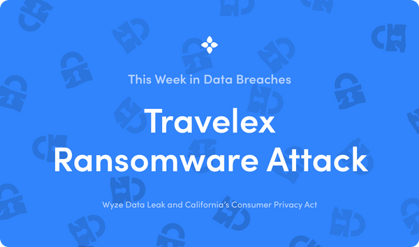 This Week in Data Breaches: Travelex Hit by Major Ransomware Attack