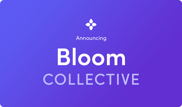 Launching the Bloom Collective!
