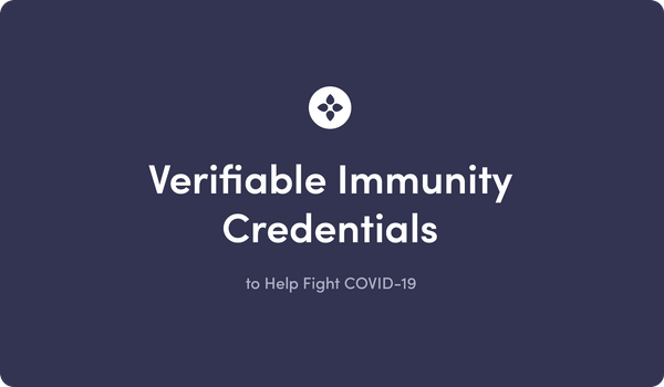 Helping Fight COVID-19 with Verifiable Immunity Credentials