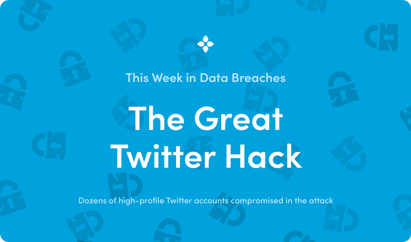 This Week in Data Breaches: The Great Twitter Hack