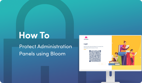 How To Protect Administration Panels and Dashboards with Bloom